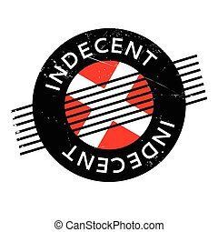 Indecent rubber stamp. Grunge design with dust scratches....