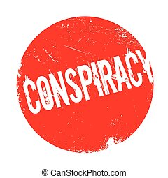 Conspiracy rubber stamp. Grunge design with dust scratches....