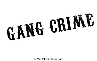 Gang Crime rubber stamp. Grunge design with dust scratches....
