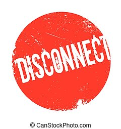 Disconnect rubber stamp. Grunge design with dust scratches....