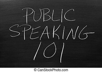 "Public Speaking 101 On A Blackboard - The words ""Public..."