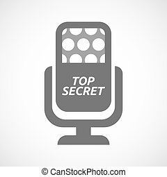 Isolated mic with the text TOP SECRET - Illustration of an...