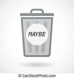 Isolated trashcan with the text MAYBE - Illustration of an...