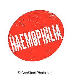 Haemophilia rubber stamp. Grunge design with dust scratches....