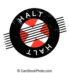 Halt rubber stamp. Grunge design with dust scratches....