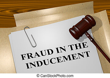 Fraud in the Inducement - legal concept - 3D illustration of...