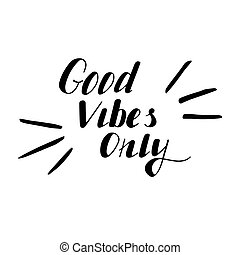 good vibes ready - Hand written lettering Good vibes only...