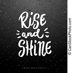 Rise and shine calligraphy. - Rise and shine - motivational...