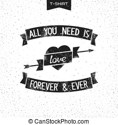 All you need is love. Vintage slogan design. Print for...