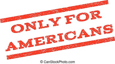 Only For Americans Watermark Stamp
