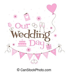 Oue Wedding Day with hearts and flowers - Wedding Day design...