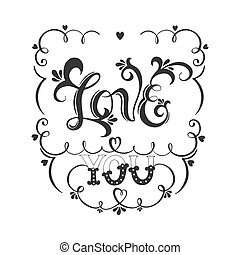 Lettering illustrations Love you - Hand drawn vintage print...