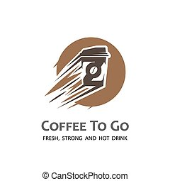 Coffee to go label - Stylized coffee cup label. Moving...