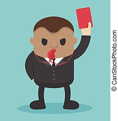 businessman blow  whistle, lift red card