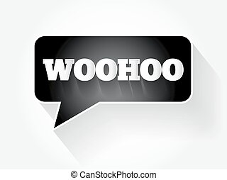 WOOHOO text message bubble, flat business concept background