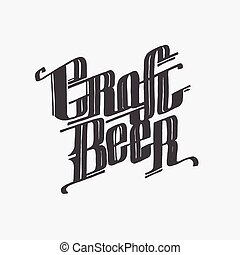 Hand drawn lettering craft beer text - Hand drawn handmade...