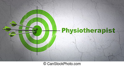 Medicine concept: target and Physiotherapist on wall...