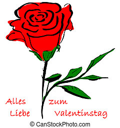 Rose valentine`s day - Rose and german text for Happy...