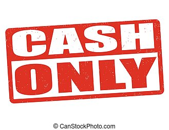 Cash only sign or stamp - Cash only grunge rubber stamp on...