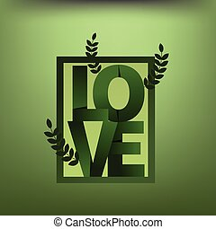 Green word love, folded paper. Composition of letters....