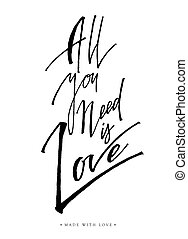 All you need is love greeting card with calligraphy. - All...