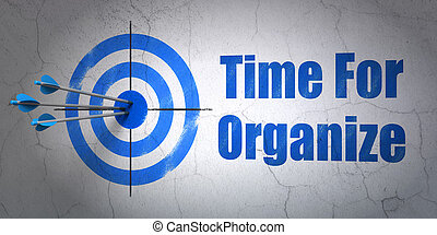 Time concept: target and Time For Organize on wall...