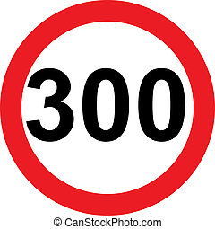 300 speed limitation road sign on white background