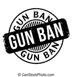 Gun Ban rubber stamp. Grunge design with dust scratches....