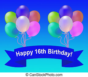 Happy Sixteenth Birthday Meaning 16th Party Celebration 3d Illustration