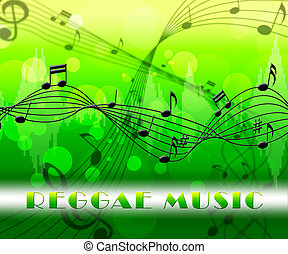 Reggae Music Means Sound Track Or Calypso - Reggae Music...