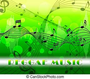 Reggae Music Means Sound Track Or Calypso - Reggae Music...