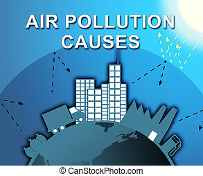 Air Pollution Causes Means Contamination 3d Illustration -...