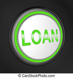 Loan Button Shows Bank Credit 3d Illustration