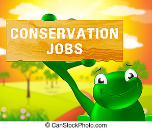Conservation Jobs Sign Means Preservation 3d Illustration -...