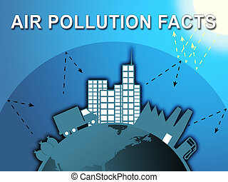 Air Pollution Facts Means Dirty Atmosphere 3d Illustration -...