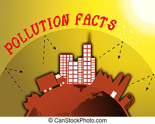 Pollution Facts Shows Polluted World 3d Illustration -...