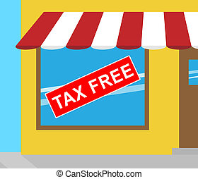 Tax Free Sign Showing Goods No Taxes 3d Illustration