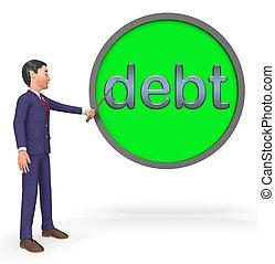Debts Sign Represents Bad Debt 3d Illustration - Debts...