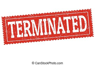 Terminated sign or stamp - Terminated grunge rubber stamp on...