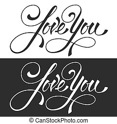 Love You - I love you. Original hand lettering, calligraphy...