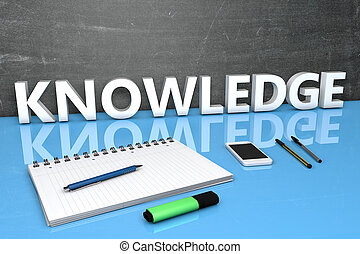 Knowledge - text concept with chalkboard, notebook, pens and...