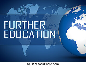 Further Education concept with globe on blue world map...