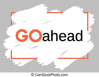 go ahead poster