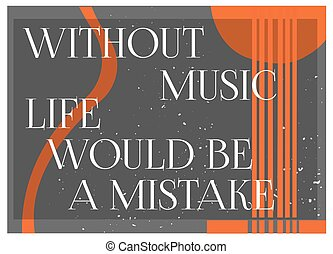 musical quote concept - Inspirational Quote Without Music...