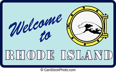 Welcome to Rhode Island - Creative sign Welcome to Rhode...