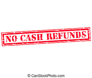NO CASH REFUNDS RED Stamp Text on white backgroud