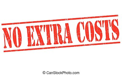 No extra costs sign or stamp - No extra costs grunge rubber...