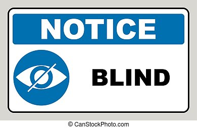 Blind sign in blue circle, notice label. Crossed eye icon....