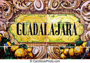 Guadalajara sign - a Guadalajara sign writen in mosaic tiles