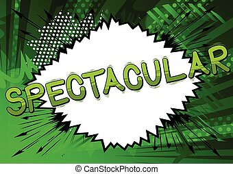 Spectacular - Comic book style word.